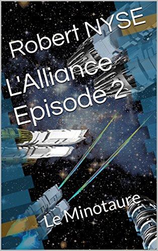 Couverture du livre L'Alliance Episode 2: Le Minotaure