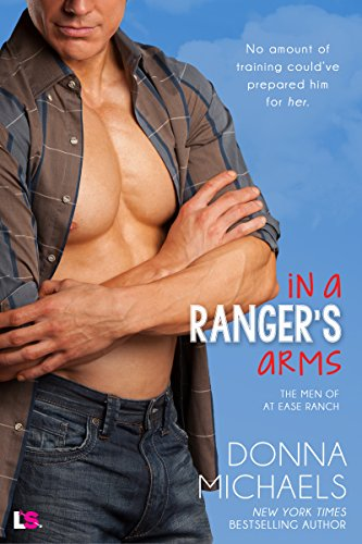 In a Ranger's Arms (The Men of at Ease Ranch) by [Michaels, Donna]