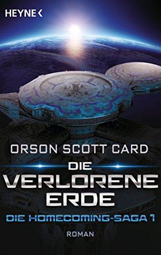 Buchcover Die verlorene Erde - Die Homecoming-Saga 1: Roman