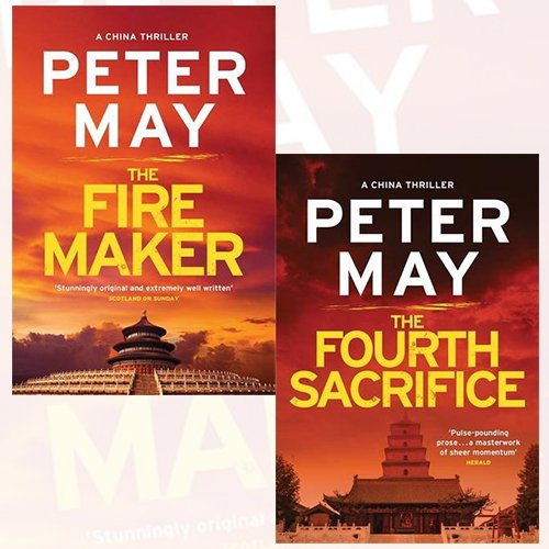 Peter May Collection China Thrillers 2 Books Bundle (The Firemaker, The Fourth Sacrifice)