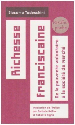 Richesse franciscaine : De la pauvret volontaire  la socit de march de Giacomo Todeschini (25 septembre 2008) Broch