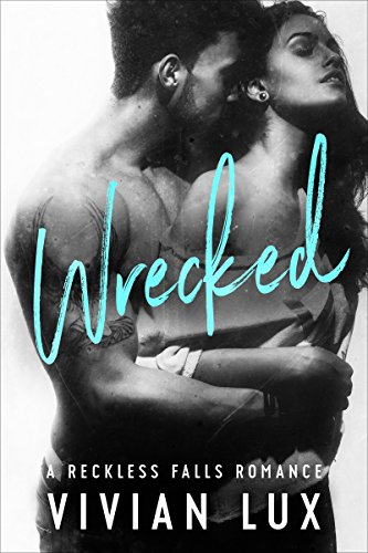 wrecked-a-small-town-bad-boy-romance-reckless-falls-book-1