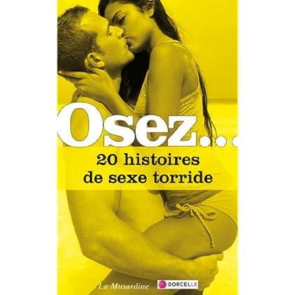 Osez 20 histoires de sexe torride