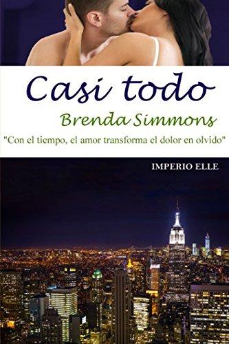 Casi todo: Volume 3 (Imperio Elle) por Brenda Simmons