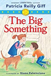 Fiercely and Friends: The Big Something (Fiercely & Friends) by Patricia Reilly Giff (2012-07-05)