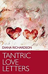 Tantric Love Letters by Diana Richardson (2012-05-16)