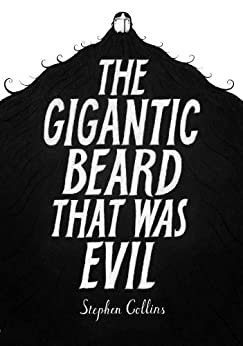 The Gigantic Beard That Was Evil by [Collins, Stephen]