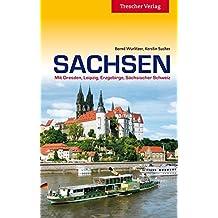 Sachsen: Mit Dresden, Leipzig, Erzgebirge und Sächsischer Schweiz (Trescher-Reihe Reisen)
