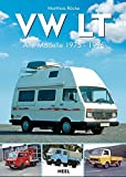 VW LT: Alle Modelle 1975–1996