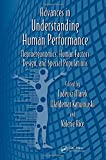 Advances in Understanding Human Performance: Neuroergonomics, Human Factors Design, and Special Populations (Advances in Human Factors and Ergonomics Series)