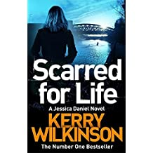 Scarred for Life (Jessica Daniel Series) by Kerry Wilkinson (2015-01-29)