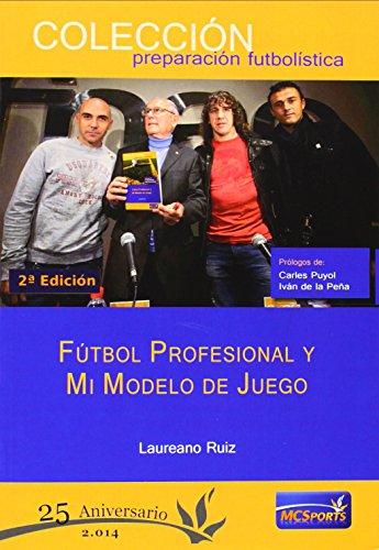 Fútbol profesional y mi modelo de juego por Laureano Ruiz