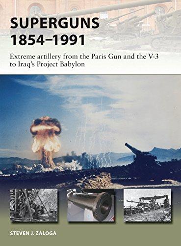 Superguns 1854–1991: Extreme artillery from the Paris Gun and the V-3 to Iraq's Project Babylon (New Vanguard) por Steven J. Zaloga
