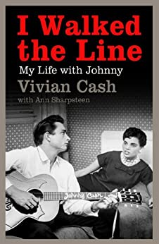 I Walked the Line: My Life with Johnny by [Cash, Vivian]