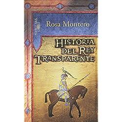 Historia Del Rey Transparente (HISPANICA) de ROSA MONTERO (29 may 2014) Tapa blanda -- Premio Mandarache 2007