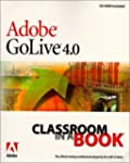 Adobe(R) GoLive(R) 4.0 Classroom in a...
