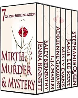 Mirth, Murder & Mystery (English Edition) von [Bennett, Jenna, Sally Berneathy, L.J. Charles, Adrienne Giordano, Misty Evans, Jamie Lee Scott, Stephanie Queen]