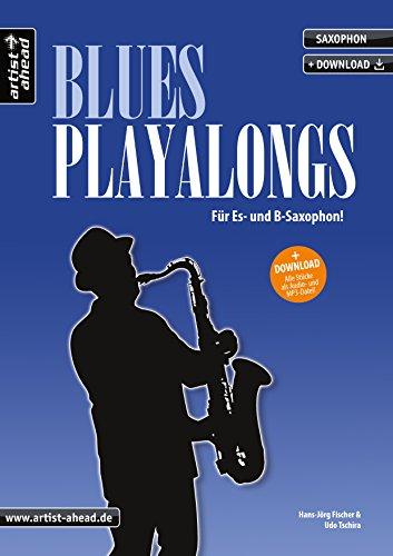 Blues Playalongs: Für Es- und B-Saxophon (inkl. Download). Spielbuch für Alt- und Tenorsaxophon. Playalongs. Songbook. Musiknoten.