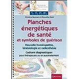 Planches énergétiques de santé et symboles de guérison: Nouvelle homéopathie, kinésiologie et radiesthésie. Cadrans diagnosti