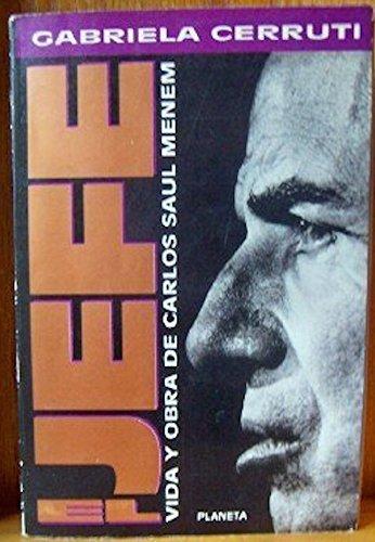 El jefe, vida y obra de Carlos Saúl Menem (Espejo de la Argentina)