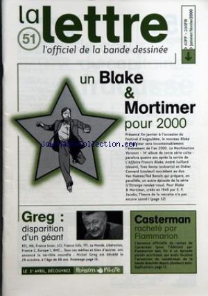 LETTRE (LA) [No 51] du 01/01/2000 - BLAKE ET MORTIMER POOUR 2000 - CASTERMAN RACHETE PAR FLAMMARION - GREG - DARGAUD - LE QUEBEC - LABELS ET FANZINES - MIDAM - FAIT SES JEUX - LAMQUET SQUATTE INTERNET - LA PIN-UP DE BIGNON