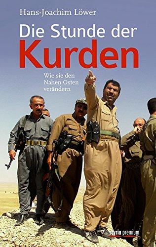 Die Stunde der Kurden: Wie sie den Nahen Osten verändern