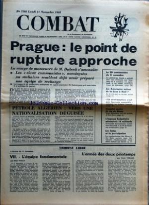 combat-no-7566-du-11-11-1968-prague-le-point-de-rupture-approche-le-50e-anniversaire-du-11-novembre-les-americains-autour-de-la-lune-a-noel-la-contraception-n-39-est-pas-toujours-coupable-complot-contre-la-vie-de-nixon-l-39-impasse-budgetaire-atteindrait-14-milliards-les-lycees-et-la-participation-petrole-algerien-vers-une-nationalisation-deguisee-tribune-libre-l-39-illusion-du-11-novembre-l-39-equipe-fondamentale-par-marc-valle-l-39-annee-des-deux-printemps-par-rene-verard