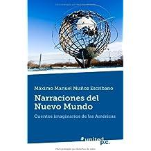 Narraciones del Nuevo Mundo: Cuentos Imaginarios de las Américas