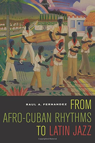 From Afro-Cuban Rhythms to Latin Jazz (Music of the African Diaspora)