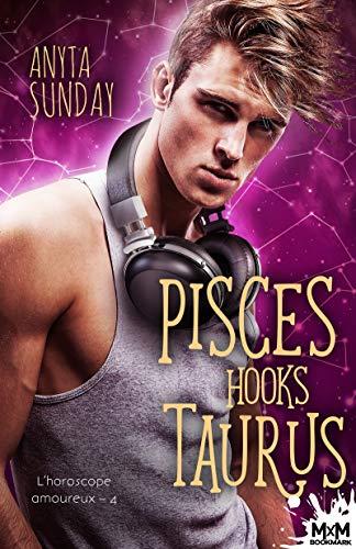Pisces Hooks Taurus: L'horoscope amoureux, T4 par [Sunday, Anyta]