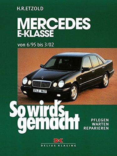 Preisvergleich Produktbild Mercedes E-Klasse W 210 6/95 bis 3/02: So wird's gemacht - Band 103