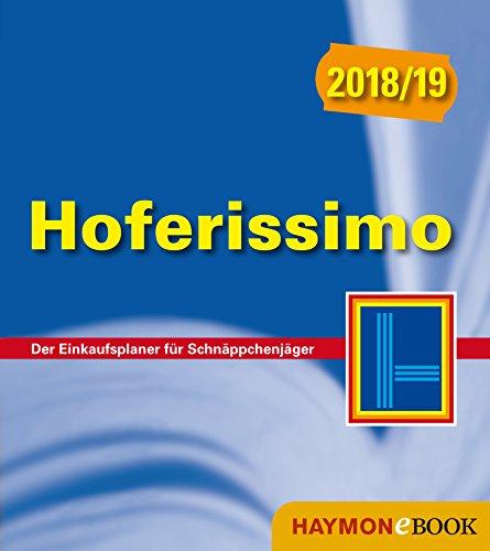 (Hoferissimo 2018/19: Der Einkaufsplaner für Schnäppchenjäger (HAYMON TASCHENBUCH))