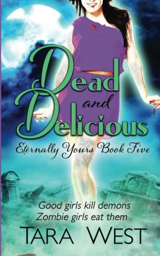 Dead and Delicious: Volume 5 (Eternally Yours)