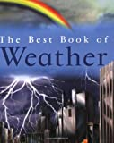 The Best Book of Weather (Best Book Of... (Kingfisher Paperback))