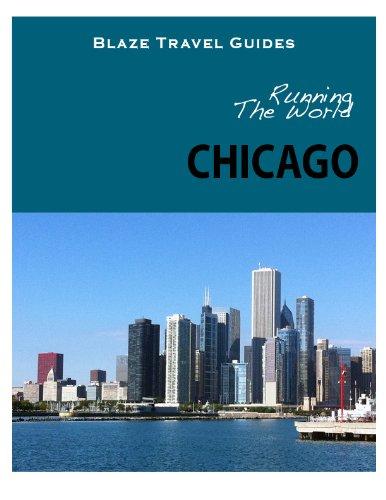 Running The World: Chicago, Illinois (Blaze Travel Guides) (English Edition) par  Blaze Travel Guides