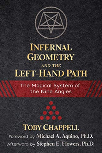 Infernal Geometry and the Left-Hand Path: The Magical System of the Nine Angles (English Edition) -