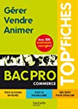 Image de TOP'Fiches - Gérer, Vendre, Animer Bac pro Commerce