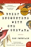 Image de Brief Encounters with Che Guevara: Stories