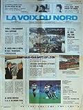 VOIX DU NORD (LA) [No 12539] du 27/10/1984 - PRES DE LA GARE DE LILLE - LE FEU AU TRI POSTAL - CREDIT - L'ENCADREMENT SERA SUPPRIME - QUILES DANS LE METRO DE LILLE - AFGHANISTAN - ABOUCHAR ATTENDU A PARIS - LES SPORTS - FOOT - CYCLISME - ORTOLI NOUVEAU PDG DU GROUPE TOTAL - L'ATTENTAT CONTRE LE PAPE - ALI AGCA N'ETAIT PAS SEUL - LA MORT DE PASCALE OGIER