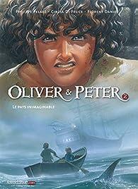 Oliver & Peter, tome 2 : Le pays inimaginable par Philippe Pelaez