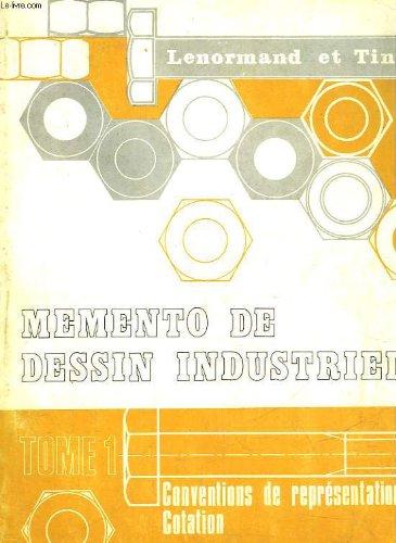 Conventions de représentation cotation (Mémento de dessin industriel tome 1) par Tinel J. Lenormand G.