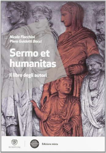Sermo et humanitas. Il libro degli autori. Per le Scuole superiori. Con espansione online