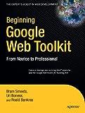 Beginning Google Web Toolkit: From Novice to Professional (Beginning: from Novice to Professional)