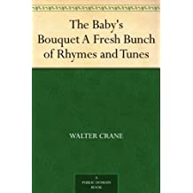 The Baby's Bouquet A Fresh Bunch of Rhymes and Tunes
