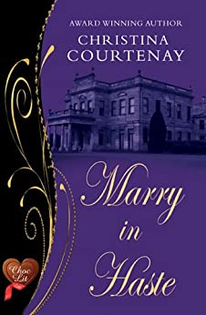 Marry in Haste (Choc Lit) (Regency Romance Collection Book 1) (English Edition) par [Courtenay, Christina]