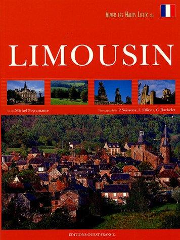Aimer les hauts lieux du Limousin par Michel Peyramaure