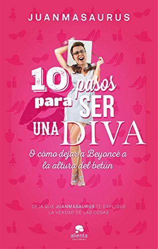 10 Pasos Para Ser Una Diva por Juanmasaurus