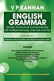 English Grammar: (Simple, Practical yet Comprehensive) with Multiple Examples, Exercises and Key