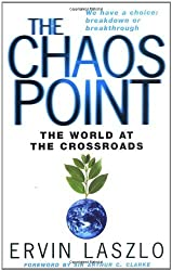 The Chaos Point: The world at the crossroads by Ervin Laszlo (2006-06-08)