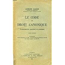 LE CODE DE DROIT CANONIQUE, COMMENTAIRE SUCCINCT ET PRATIQUE, TOME I